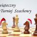 Świąteczny Turniej Szachowy – zapraszamy do udziału!